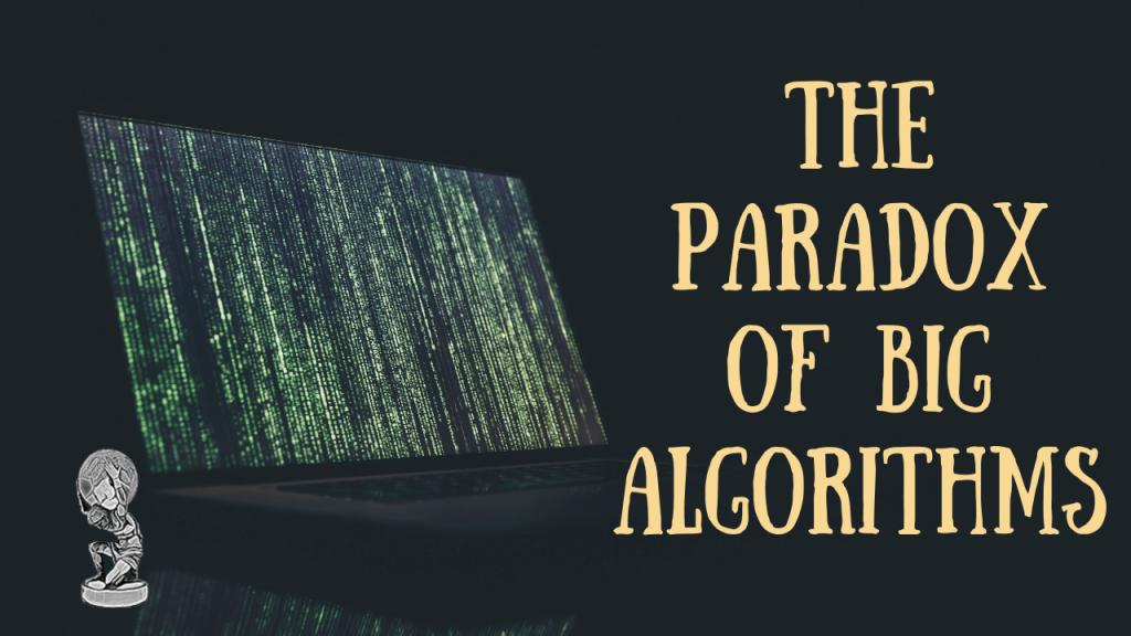 the-paradox-of-big-algorithms