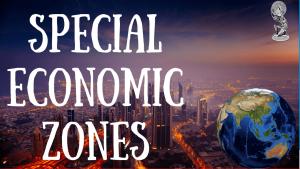 what-are-special-economic-zones