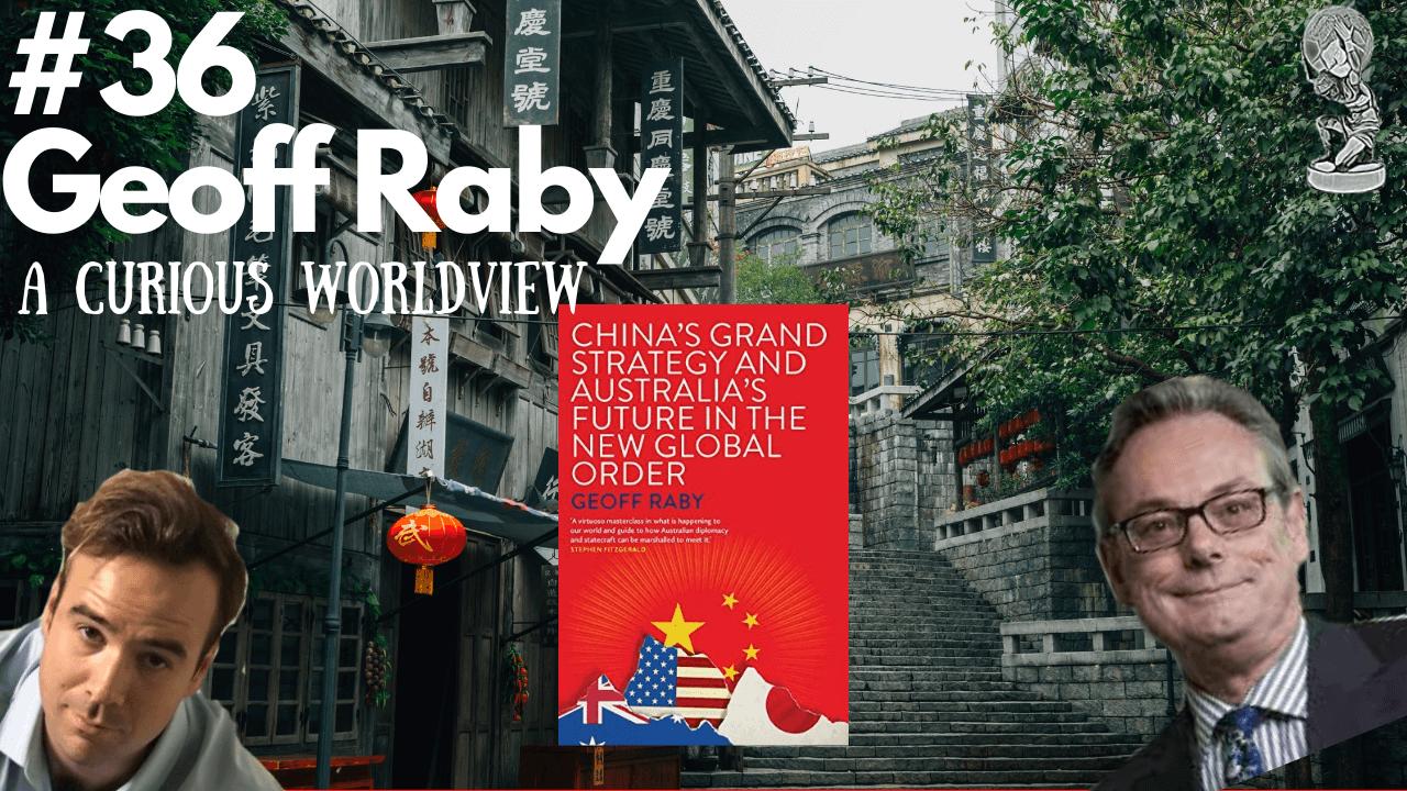 geoff-raby-china-grand-strategy