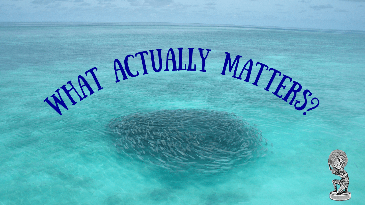 what-actually-matters